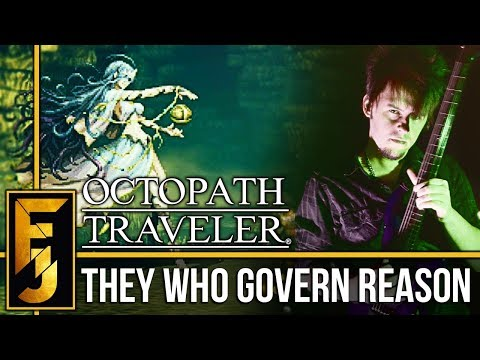 """Octopath Traveler – """"They Who Govern Reason"""" Metal Guitar Cover 