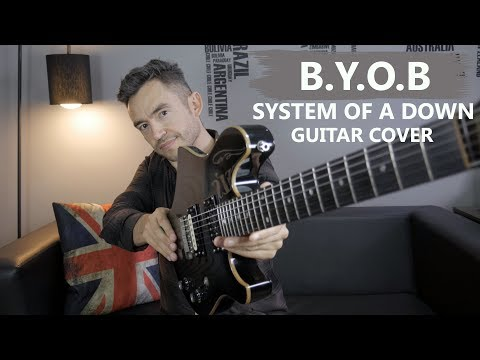 System Of A Down – B.Y.O.B. – Guitar Cover