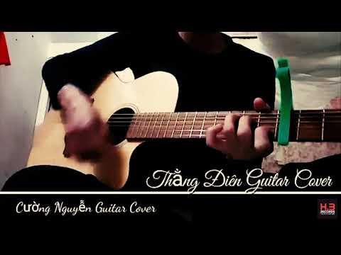 THẰNG ĐIÊN – JUSTATEE x PHƯƠNG LY | Cường Nguyễn Guitar Cover |            #guitar cover #thằng điên